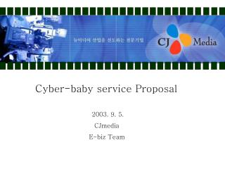 Cyber-baby service Proposal