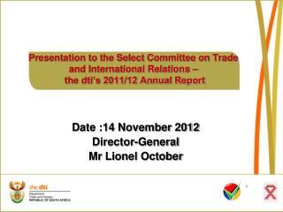 Date :14 November 2012 Director-General Mr Lionel October