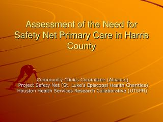 Assessment of the Need for Safety Net Primary Care in Harris County
