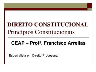 DIREITO CONSTITUCIONAL Princípios Constitucionais