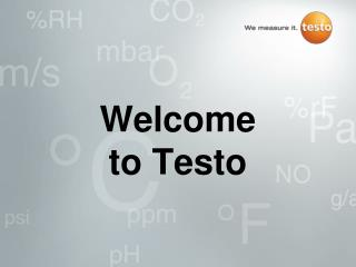 Welcome  to Testo