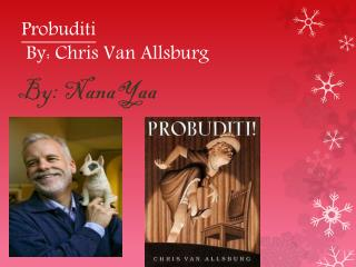 Probuditi B y: Chris Van Allsburg