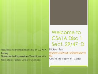 Welcome to CS61A  Disc 1 Sect. 29 /47 :D