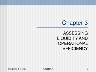 ASSESSING LIQUIDITY AND OPERATIONAL EFFICIENCY