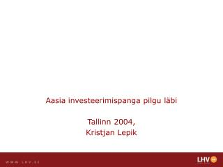 Aasia investeerimispanga pilgu läbi Tallinn 2004, Kristjan Lepik