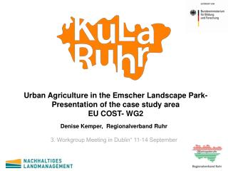 Urban Agriculture in the Emscher Landscape Park- Presentation of the case study area EU COST- WG2
