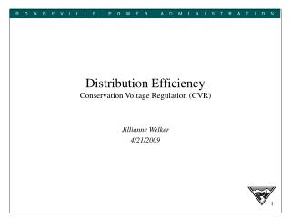 Distribution Efficiency Conservation Voltage Regulation (CVR)