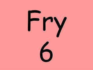 Fry  6