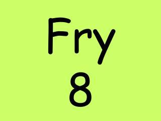Fry  8