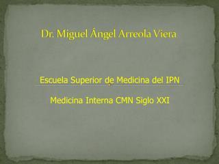 Dr. Miguel Ángel Arreola Viera