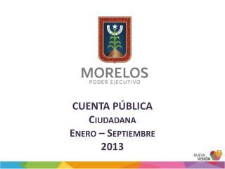 CUENTA PÚBLICA Ciudadana Enero – Septiembre 2013