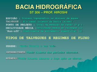BACIA HIDROGR FICA  ST 306   PROF. HIROSHI