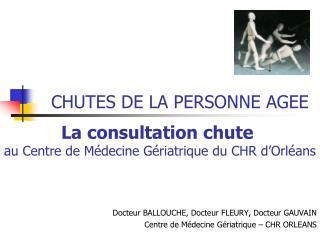 La consultation chute au Centre de Médecine Gériatrique du CHR d'Orléans