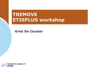 TREMOVE ETISPLUS workshop