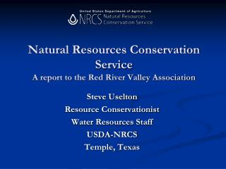 Natural Resources Conservation Service A report to the Red River Valley Association