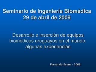 Desarrollo e inserción de equipos biomédicos uruguayos en el mundo:  algunas experiencias