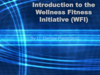 Introduction to the Wellness Fitness Initiative WFI