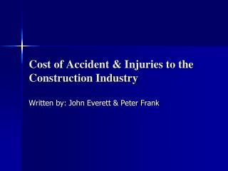 Cost of Accident  Injuries to the Construction Industry