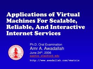 Applications of Virtual Machines For Scalable, Reliable, And Interactive Internet Services