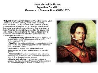 Juan Manuel de Rosas Argentine Caudillo Governor of Buenos Aires 1829-1852