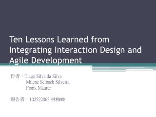 Ten Lessons Learned from Integrating Interaction Design and Agile Development