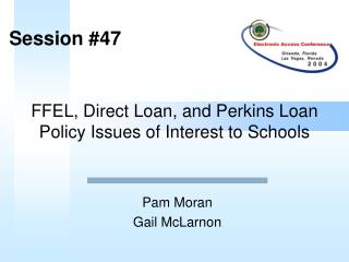FFEL, Direct Loan, and Perkins Loan Policy Issues of Interest to Schools