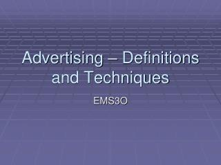 Advertising   Definitions and Techniques