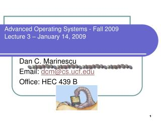 Advanced Operating Systems - Fall 2009 Lecture 3 – January 14, 2009