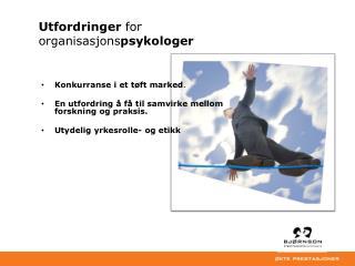 Utfordringer  for organisasjons psykologer