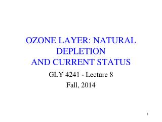 OZONE LAYER: NATURAL DEPLETION AND CURRENT STATUS