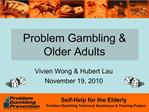 Problem Gambling  Older Adults