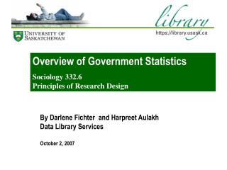 By Darlene Fichter  and Harpreet Aulakh Data Library Services October 2, 2007