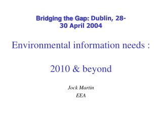 Environmental information needs : 2010 & beyond