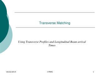 Transverse Matching