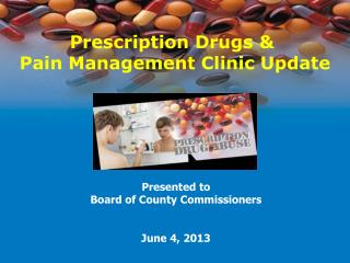 Prescription Drugs &  Pain Management Clinic Update