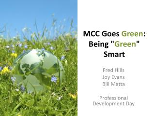 MCC Goes  Green : Being