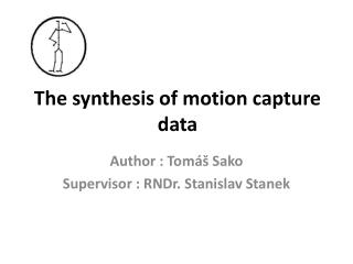 The synthesis of motion capture data