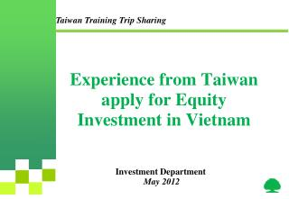 Experience from Taiwan apply for Equity Investment in Vietnam