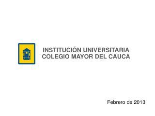 INSTITUCIÓN UNIVERSITARIA  COLEGIO MAYOR DEL CAUCA
