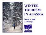WINTER TOURISM IN ALASKA  March 1, 2000 Anchorage