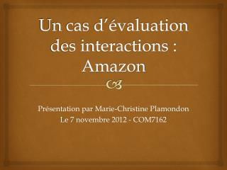 Un cas d��valuation des interactions�: Amazon