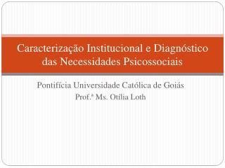 Caracterização Institucional e Diagnóstico das Necessidades Psicossociais