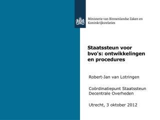 Staatssteun voor bvo's: ontwikkelingen en procedures