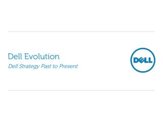 Dell Evolution Dell Strategy Past to Present