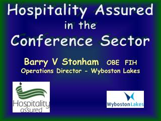 Hospitality Assured  in the  Conference Sector