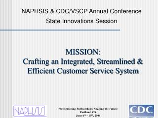 MISSION:   Crafting an Integrated, Streamlined & Efficient Customer Service System