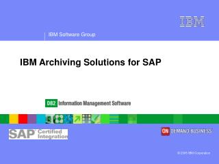 IBM Archiving Solutions for SAP