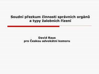 David Raus pro Českou advokátní komoru
