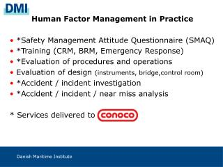 Human Factor Management in Practice  *Safety Management Attitude Questionnaire (SMAQ)