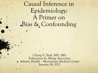 Causal Inference in Epidemiology:   A Primer on  Bias & Confounding